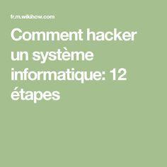 Comment hacker un système informatique: 12 étapes
