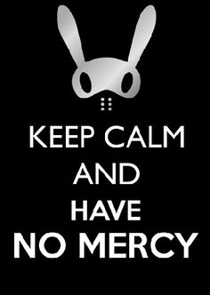 Keep Calm and HAVE NO MERCY! #BAP #NoMercy