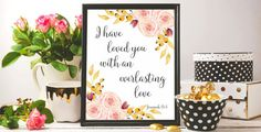 ♥ I have loved you with an everlasting love (Jeremiah 31:3) ♥ Bible verse art…