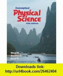 Conceptual Physical Science with MasteringPhysics (5th Edition) (9780321752932) Paul G. Hewitt, John A. Suchocki, Leslie A. Hewitt , ISBN-10: 0321752937  , ISBN-13: 978-0321752932 ,  , tutorials , pdf , ebook , torrent , downloads , rapidshare , filesonic , hotfile , megaupload , fileserve