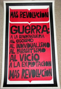 Mas Revolucion (More Revolution) is a text only poster proclaiming war on a variety of imperialist traits - vice, egoism, exploitation, individualism, etc. Compared to a lot of Cuban posters this is very restrained but it still makes great use of scrapbook style cartoon font - once again a playful and fun style for a serious message. Bachs?