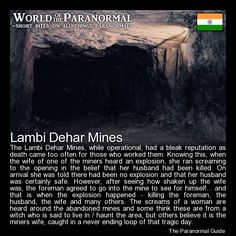 Lambi Dehar Mines Mussoorie, Uttarakhand, India 'World of the Paranormal' are short bite sized posts covering paranormal locations, events, personalities and objects from all across the globe. You can find a lot more interesting reads about all things paranormal, strange, dark and macabre at The Paranormal Guide Website: www.theparanormalguide.com/blog