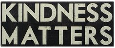 Item # 19186 | Box Sign - Kindness Matters | Primitives by Kathy
