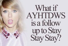 If you know what AYHTDWS means you're a true Taylor swift fan!!