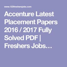 Accenture Latest Placement Papers 2016 / 2017 Fully Solved PDF | Freshers Jobs…