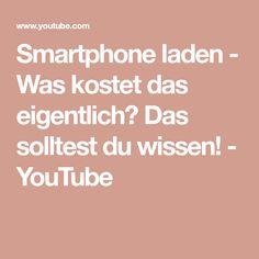Smartphone laden - Was kostet das eigentlich? Das solltest du wissen! - YouTube Smartphone, Youtube, Biology, Mathematics, Education, Knowledge, School, Youtubers, Youtube Movies
