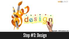 Step #3: Design - Woolance #Webdesign https://www.woolance.com/service/website-and-software-and-development