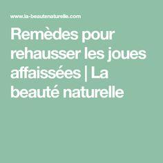 Remèdes pour rehausser les joues affaissées | La beauté naturelle