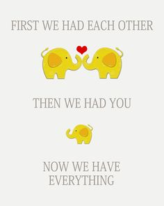 Items similar to First We Had Each Other Gray & Yellow Elephant Nursery Decor Printable Digital JPEG File on Etsy Newborn Quotes, Pregnancy Quotes, Baby Quotes, Baby Pregnancy, True Quotes, Baby On The Way, Our Baby, Baby Baby, My Baby Girl