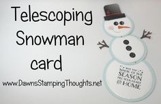 Telescoping Snowman Card featuring Circle Framelits from Stampin'Up! Fun Fold Cards, Love Cards, Folded Cards, Fun Cards, Diy Christmas Cards, Xmas Cards, Holiday Cards, Christmas Ideas, Christmas Crafts