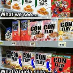 All cereals are confleis for Mexicans haha same thing with the breads there all pan bimbos hahaha