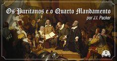 O AGRESTE PRESBITERIANO: Os Puritanos e o Quarto Mandamento