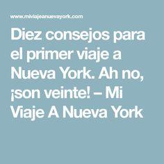 Diez consejos para el primer viaje a Nueva York. Ah no, ¡son veinte! – Mi Viaje A Nueva York