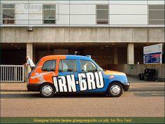 the classy irn bru taxi :) Irn Bru, Pop Art Movement, Consumer Behaviour, Glasgow Scotland, Brave, Taxi, Country, Homeland, Soda
