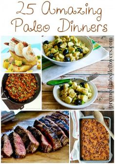 25 Delicious Paleo Dinner Recipes - Using vegetables, beans and lean meats in new ways will stretch your dinner options while following a paleo diet.