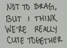 Cute love quotes - The Best Relationship Quotes Of All Time — To Help You Say 'I Love You' In 50 New Ways – Cute love quotes Cute Love Quotes, Cute Couple Quotes, Cute Quotes For Your Boyfriend, Couples Quotes For Him, Boyfriend Boyfriend, Cute Captions For Boyfriend, I Love You Quotes For Him Funny, Love Qoutes For Boyfriend, Cute Quotes For Your Crush