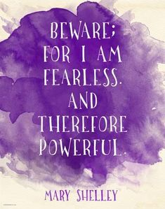 Literary Love quote Art Prints, Beware for I am Fearless Mary Shelley Inspirational Literary Quote from Frankenstein Fine Art Print For Classroom, Library, Home or Dorm Literary Art Prints Quotes, Art Quotes, Life Quotes, Quote Art, Space Quotes, Writer Quotes, Career Quotes, Dream Quotes, Reading Quotes