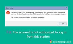 Are you receiving 'the account is not authorized to log in from this station' error message? Here's - how to fix this problem