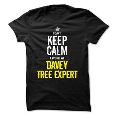 Special - I Cant Keep Calm, I Work At DAVEY TREE EXPERT T Shirt, Hoodie, Sweatshirt