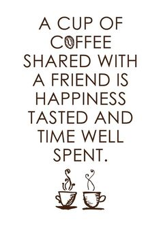 """Nothing better than sharing a great mug of coffee with someone who """"BLESSES MY HEART""""!"""