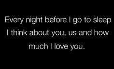 True. Even when he's sleeping next to me!