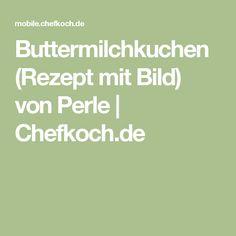 Buttermilchkuchen (Rezept mit Bild) von Perle | Chefkoch.de
