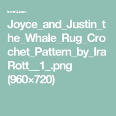 Joyce_and_Justin_the_Whale_Rug_Crochet_Pattern_by_IraRott__1_.png (960×720)