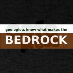geologists know what makes the bedrock #geology