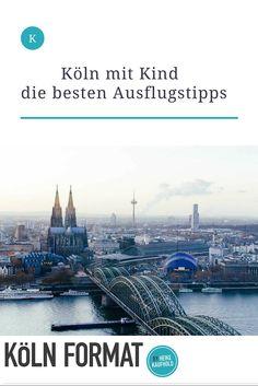 Köln mit Kind - die besten Ausflugstipps! #Köln #KölnmitKind #Cologne #familytravel