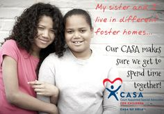 My sister and I live in different foster homes...our CASA makes sure we get to spend time together! Visit www.casaofsola.org to learn more! Created by @Maritza Navarro for CASAofSoLA.
