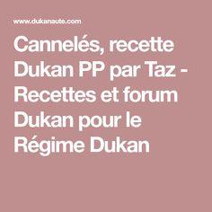 Cannelés, recette Dukan PP par Taz - Recettes et forum Dukan pour le Régime Dukan