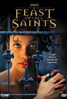 Feast of All Saints.  Great movie that tells the story of the Les Gen de Couleur Libres (The Free People of Color) of New Orlenas in the 19th century.