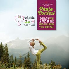 Share A Photo Doing Your Favorite Yoga Pose In A Fun Location And You Will Be Entered To Win A Pass To The Telluride Yoga Festi Yoga Festival Photo Free Travel