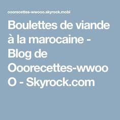 Boulettes de viande à la marocaine - Blog de Ooorecettes-wwooO - Skyrock.com