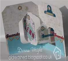 Donna Wright using the Pop it Ups Tags Pivot Card by Karen Burniston for Elizabeth Craft Designs. Also uses ECD Tags & More and word dies - Old Red Shed: Tag a freind day card...
