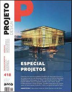 Projeto design. Nº: 418. Especial Projetos. Janeiro e Fevereiro de 2015. Sumario: http://biblioblogfacig.blogspot.com.es/2015/03/revista-projeto-design-janfev-de-2015.html?q=projeto+design  Na biblioteca: http://kmelot.biblioteca.udc.es/record=b1219784~S1*gag