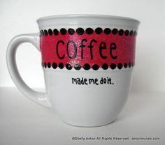 Coffee...made me do it. :)