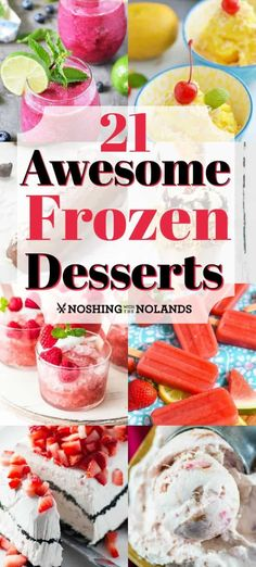 21 Awesome Frozen Desserts roundup will have you making these delicious treats all summer long!! #frozendesserts #frozentreats