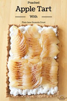 Poached Apple Tart with Plain Jane Granola Crust for Nuts About Granola.com