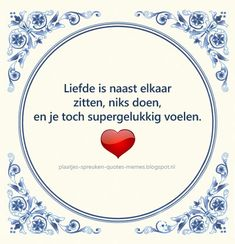 Tegelspreuken in het Nederlands Family Quotes, Love Quotes, Inspirational Quotes, Quotations, Qoutes, Wise One, Tuile, Special Words, Different Quotes