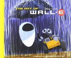 The Art of WALL.E - Andrew Stanton, Tim Hauser