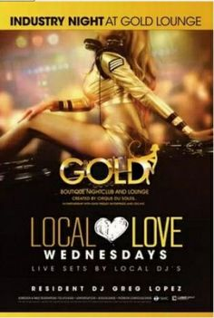 """07-24-2013 - Local Love Wednesdays 7.24 At: Gold Boutique Nightclub And Lounge @ Aria   GOLD delivers the standard for Las Vegas nightlife every Wednesday night! Kick it at the best mid-week party on the Strip with some """"Local Love,"""" featuring resident DJ Greg Lopez! Free Open Bar for local ladies from 10pm-midnight."""