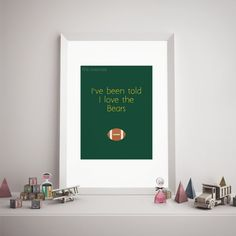 """I've been told I love the Bears"" Baylor University Nursery Art Print"