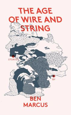 Cover of The Age of Wire and String, published by Granta, 2013. Illustration: Catrin Morgan. Design: Julia. From the essay: The Age of Wire and String Rebooted