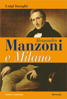 A Milano arriva un weekend davvero unico per chi ama la vita e le opere di Alessandro Manzoni.