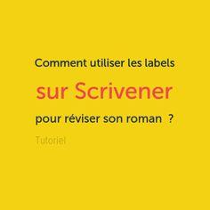 Comment utiliser les labels sur #Scrivener, logiciel d'#écriture, pour réviser son #roman? #tutoriel #howto