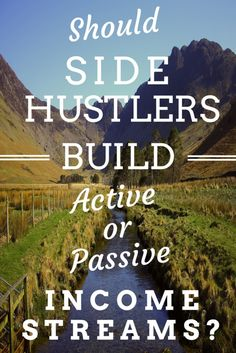 With your limited hours, does it make sense to earn cash right away, or work on more speculative (but potentially more scaleable / time-leveraged) projects in the hope of earning passive income down the road? Should side hustlers build active or passive income streams, via @sidehustlenation