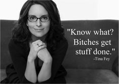 Bitches get things done! Especially when we are talking about career! Take a look at our top strong women here http://renegadechicks.com/bitches-get-stuff-done-women-who-inspire-me/