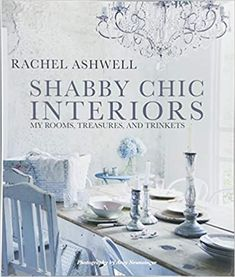 21,99 €  Shabby Chic Interiors: My Rooms, Treasures, and Trinkets (Englisch) Step inside Rachel Ashwell's beautiful world of shabby chic interiors and be guided through stunningly beautiful homes that are bursting with design ideas and sumptuous details.