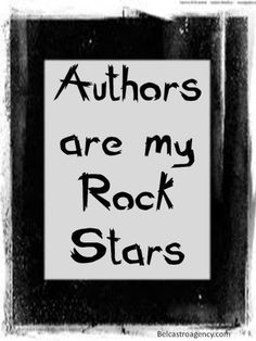 Authors are my rock stars.